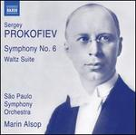 Sergey Prokofiev: Symphony No. 6; Waltz Suite