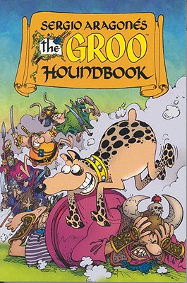 Sergio Aragones' the Groo Houndbook - Evanier, Mark, and Dark Horse Comics