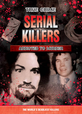 Serial Killers: Addicted to Murder -