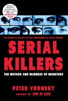 Serial Killers: The Method and Madness of Monsters - Vronsky, Peter