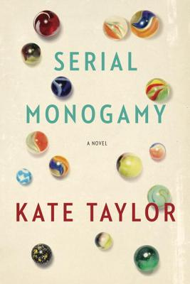 Serial Monogamy - Taylor, Kate