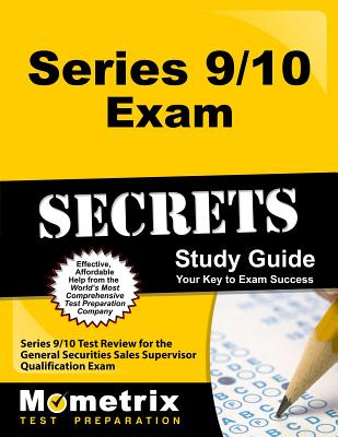 Series 9/10 Exam Secrets Study Guide: Series 9/10 Test Review for the General Securities Sales Supervisor Qualification Exam - Series 9 and 10 Exam Secrets Test Prep (Editor)