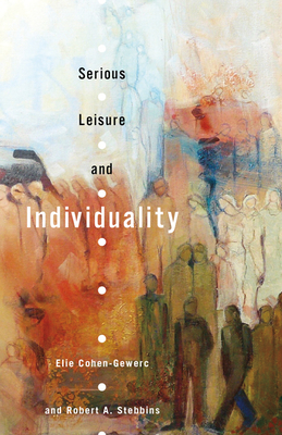 Serious Leisure and Individuality - Cohen-Gewerc, Elie, and Stebbins, Robert A