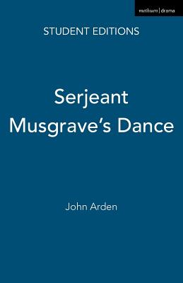 Serjeant Musgrave's Dance: An Un-historical Parable - Arden, John, and Leeming, Glenda (Editor)