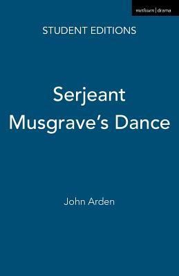 Serjeant Musgrave's Dance: An Un-historical Parable - Arden, John, and Leeming, Glenda (Editor)