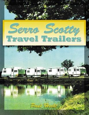 Serro Scotty Travel Trailers - Hecht, Paul