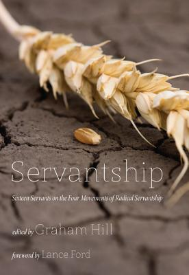 Servantship - Hill, Graham, Rev. (Editor), and Ford, Lance (Foreword by)