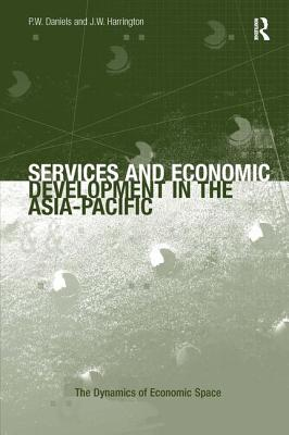 Services and Economic Development in the Asia-Pacific - Harrington, J W, and Daniels, P W (Editor)