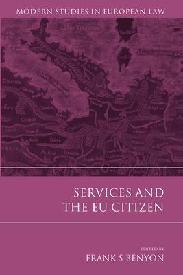 Services and the Eu Citizen - Benyon, Frank S (Editor)