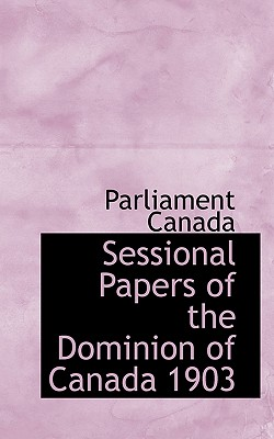 Sessional Papers of the Dominion of Canada 1903 - Canada Parliament