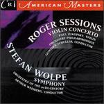 Sessions: Violin Concerto; Wolpe: Symphony