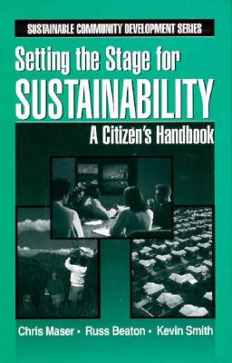 Setting the Stage for Sustainabilty: A Citizen's Handbook - Maser, Chris