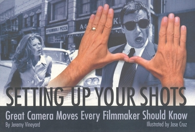 Setting Up Your Shots: Great Camera Moves Every Filmmaker Should Know - Vineyard, Jeremy