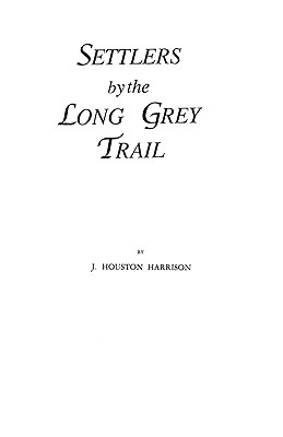 Settlers by the Long Grey Trail - Harrison
