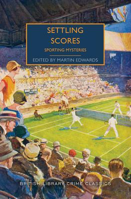Settling Scores: Sporting Mysteries - Edwards, Martin (Editor)