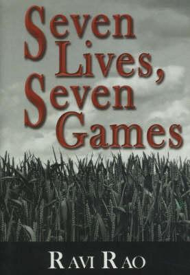 Seven Lives, Seven Games - Rao, Ravi