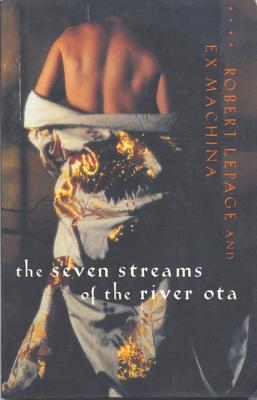Seven Streams of the River Ota - Lepage, Robert, and Bernier, Eric