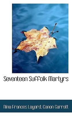 Seventeen Suffolk Martyrs - Layard, Nina Frances, and Garratt, Canon