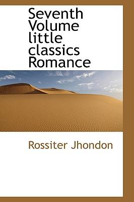 Seventh Volume Little Classics Romance - Jhondon, Rossiter