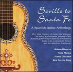 Seville to Sante Fe: A Spanish Guitar Anthology