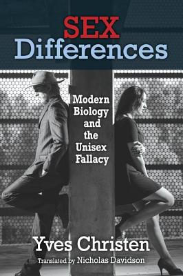 Sex Differences: Modern Biology and the Unisex Fallacy - Christen, Yves (Editor)