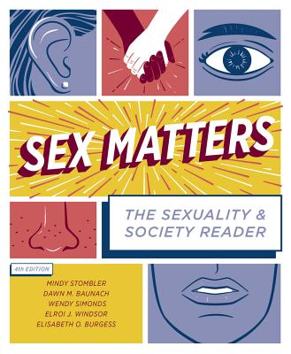 Sex Matters: The Sexuality and Society Reader - Stombler, Mindy (Editor)