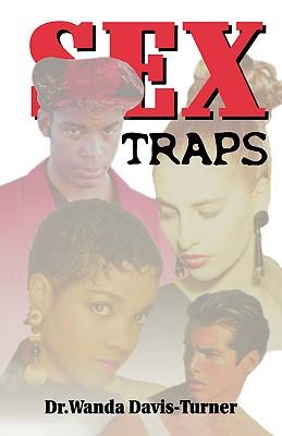 Sex Traps - Davis-Turner, Wanda A, and Turner, Wanda, Dr.