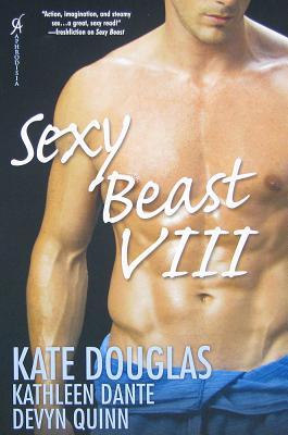 Sexy Beast VIII - Douglas, Kate, and Dante, Kathleen, and Quinn, Devyn