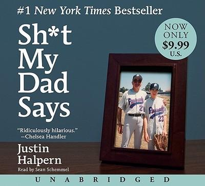 Sh*t My Dad Says - Halpern, Justin