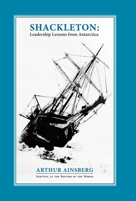 Shackleton: Leadership Lessons from Antarctica - Ainsberg, Arthur