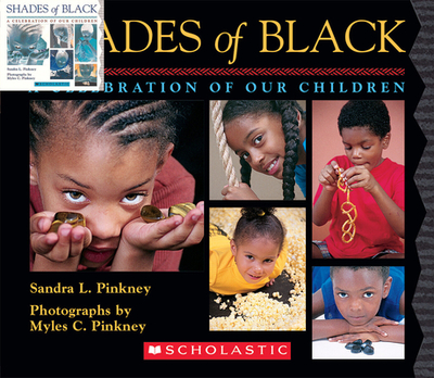 Shades of Black: A Celebration of Our Children - Pinkney, Sandra L, and Pinkney, Myles C (Photographer)