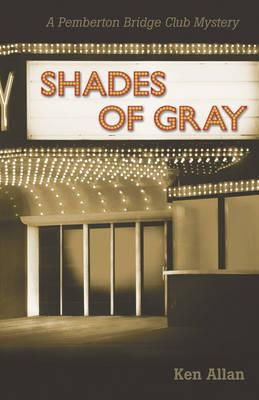 Shades of Gray: A Pemberton Bridge Club Mystery - Allan, Ken