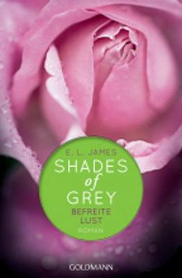 Shades of Grey 03. Befreite Lust - James, E L