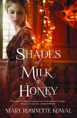 Shades of Milk and Honey - Kowal, Mary Robinette