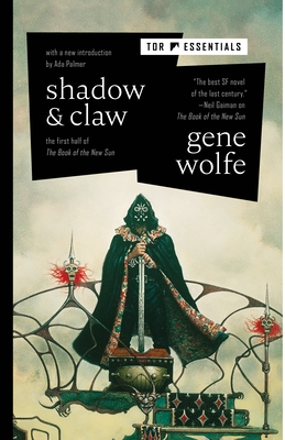 Shadow & Claw: The First Half of the Book of the New Sun - Wolfe, Gene