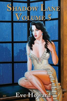 Shadow Lane Volume 5: The Spanking Persuasion - Howard, Eve