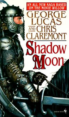 Shadow Moon: First in the Chronicles of the Shadow War - Lucas, George, and Claremont, Chris