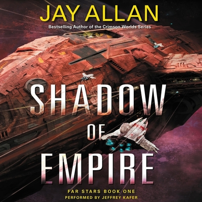 Shadow of Empire - Allan, Jay, and Kafer, Jeffrey (Read by)