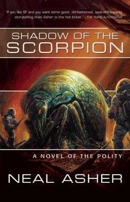 Shadow of the Scorpion: A Novel of the Polity - Asher, Neal