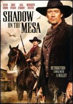 Shadow on the Mesa - David S. Cass, Sr.
