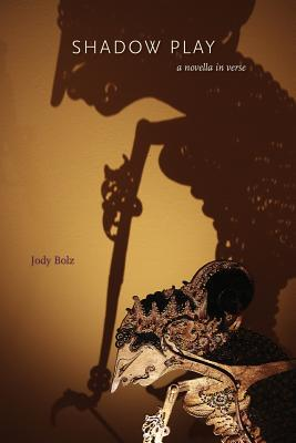 Shadow Play - Bolz, Jody