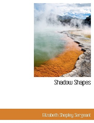 Shadow Shapes - Sergeant, Elizabeth Shepley