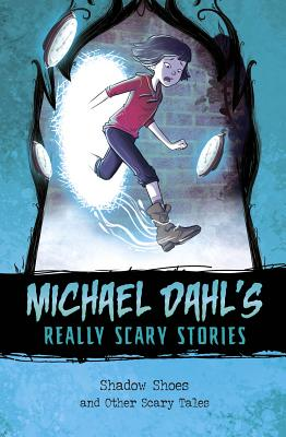 Shadow Shoes: And Other Scary Tales - Dahl, Michael