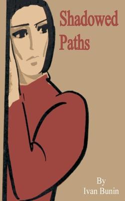 Shadowed Paths - Bunin, Ivan Alekseevich