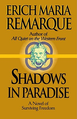 Shadows in Paradise - Remarque, Erich Maria, and Manheim, Ralph, Professor (Translated by)