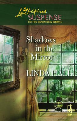 Shadows in the Mirror - Hall, Linda