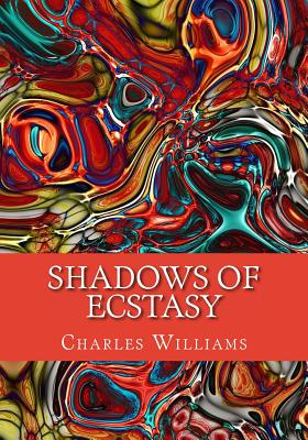 Shadows of Ecstasy - Williams, Charles