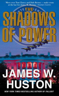 Shadows of Power - Huston, James W.