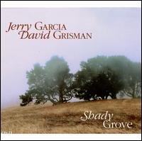Shady Grove - Jerry Garcia/ David Grisman