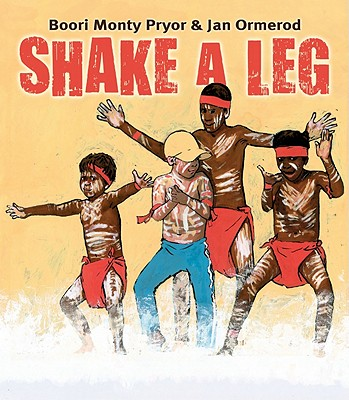 Shake a Leg - Ormerod, Jan, and Pryor, Boori Monty